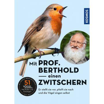 Mit Prof. Berthold einen zwitschern! Vogelstimmen kennen lernen mit Prof. Berthold